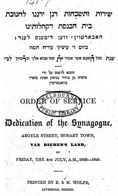 Order of service at the dedication of the synagogue, Argyle Street, Hobart Town, van Diemen's Land, on Friday, the 4th July, a.m., 5605-1845.