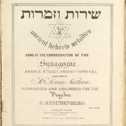 Ancient Hebrew melodies sung at the consecration of the Synagogue, Argyle Street, Hobart-Town V.D.L. dedicated to Mrs Louis Nathan / harmonized and arranged for the pianoforte by J. Reichenberg.